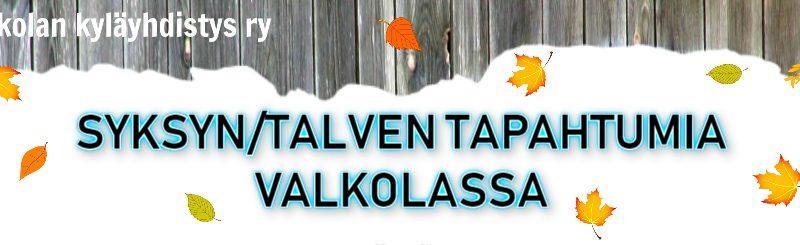 Valkolan kyläyhdistyksen syys/talvi tapahtumatiedote