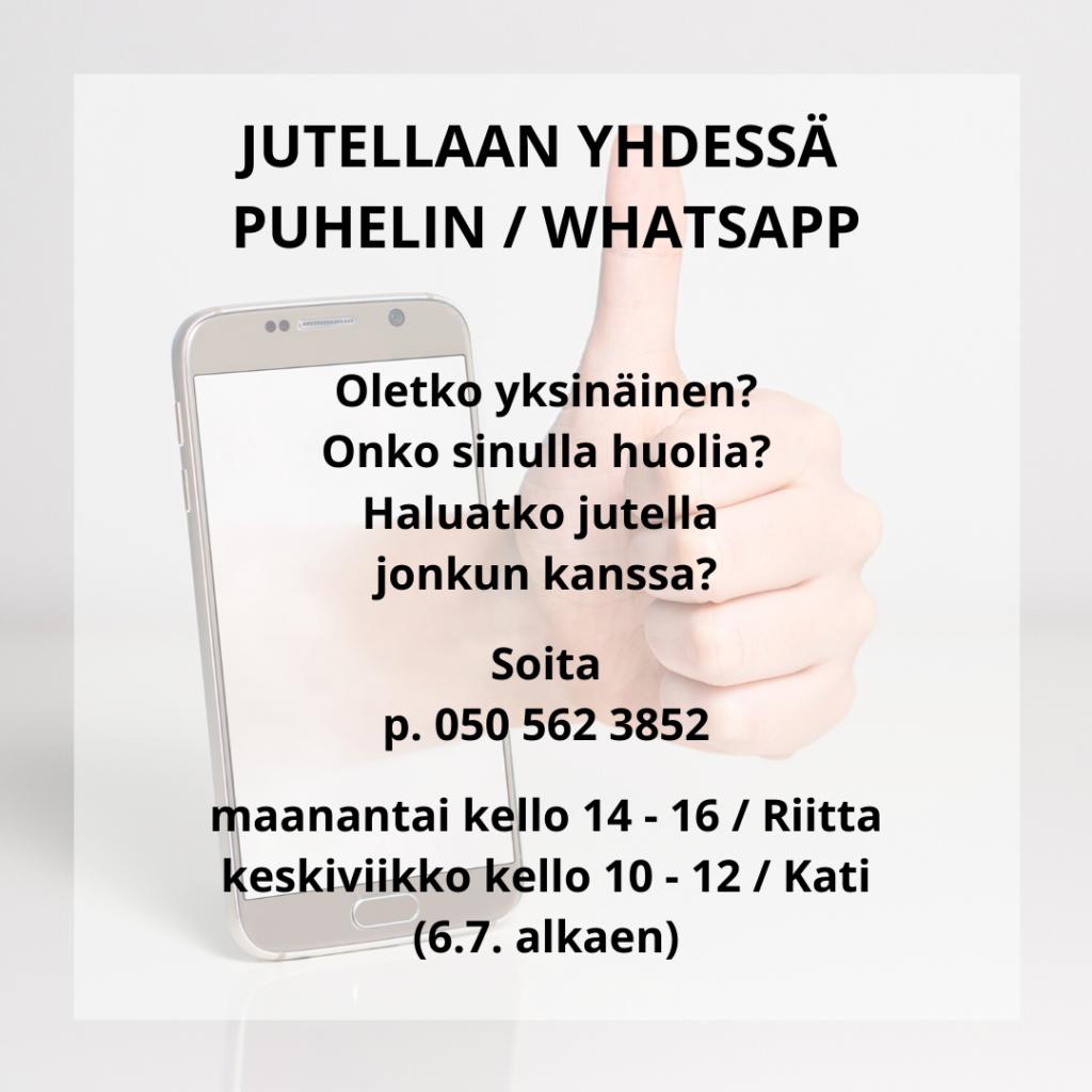 JUTELLAAN YHDESSÄ puhelin / WhatsApp Oletko yksinäinen? Onko sinulla huolia? Haluatko jutella jonkun kanssa? Soita p. 050 562 3852 maanantai kello 14 - 16 / Riitta keskiviikko kello 10 - 12 / Kati (6.7. alkaen)